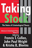 Taking Stock: The Status Of Criminological Theory (Advances In Criminological Theory)