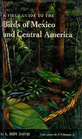 A Field Guide To The Birds Of Mexico And Central America (The John Fielding And Lois Lasater Maher Series)