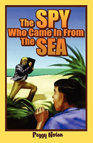 The Spy Who Came In From The Sea (Florida Historical Fiction For Youth)