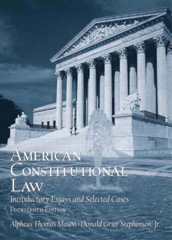 American Constitutional Law: Introductory Essays And Selected Cases (14Th Edition)