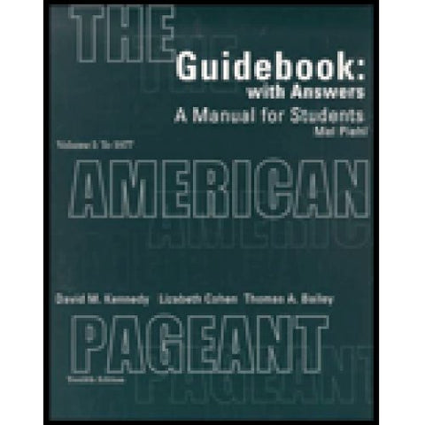Guidebook With Answers: A Manual For Students For The American Pageant, Vol. I: To 1877, 12Th Edition