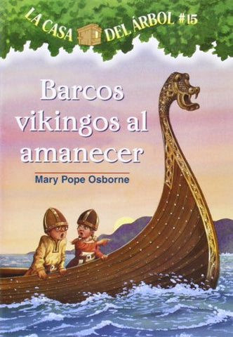 La Casa Del Rbol # 15 Barcos Vikingos Al Amanecer / Viking Ships At Sunrise (Spanish Edition) (La Casa Del Arbol / Magic Tree House)