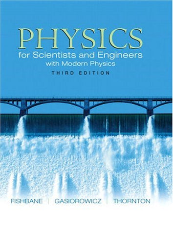 Physics: For Scientists And Engineers With Modern Physics, Third Edition