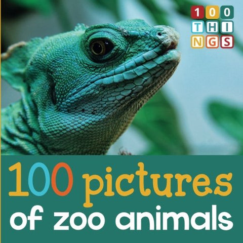 100 Pictures Of Zoo Animals (100 Things Picture Books) (Volume 1)