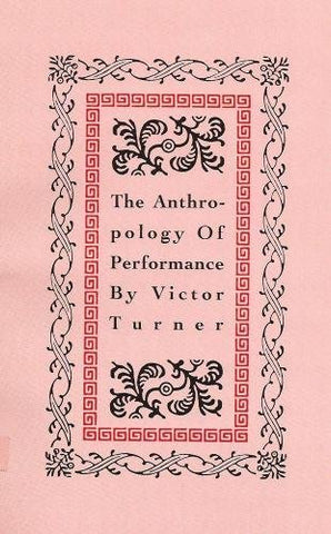 The Anthropology Of Performance (Paj Books)