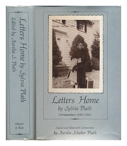 Letters Home By Sylvia Plath: Correspondence 1950-1963