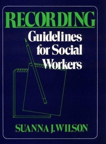 Recording: Guidelines For Social Workers