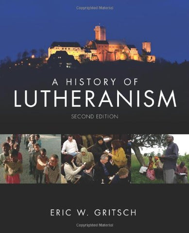 A History Of Lutheranism Second Edition