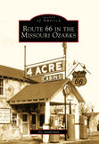 Route 66 In The Missouri Ozarks (Mo) (Images Of America)