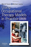 Using Occupational Therapy Models In Practice: A Fieldguide, 1E