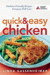 Quick And Easy Chicken: Diabetes-Friendly Recipes Everyone Will Love