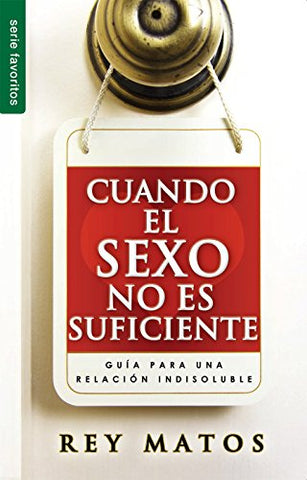 Cuando El Sexo No Es Suficiente // When Sex Isn'T Enough (Favoritos) (Spanish Edition)