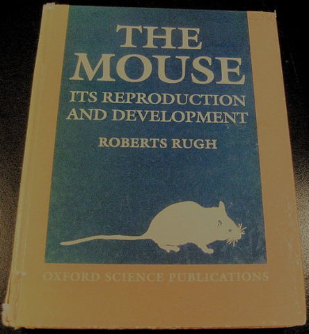 The Mouse: Its Reproduction And Development (Oxford Science Publications)
