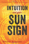 Intuition And Your Sun Sign: Practical Methods To Unlock Your Potential