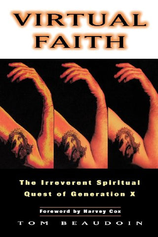 Virtual Faith: The Irreverent Spiritual Quest Of Generation X