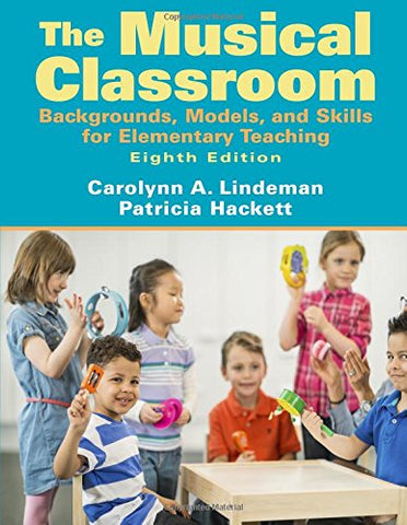 Musical Classroom: Backgrounds, Models, And Skills For Elementary Teaching