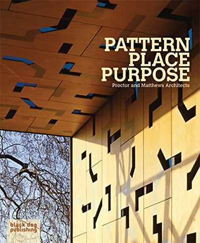 Pattern Place Purpose: Procter And Matthews Architects