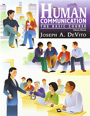 Human Communication: The Basic Course (12Th Edition)