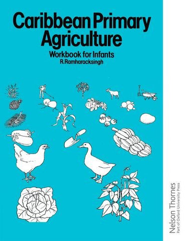 Caribbean Primary Agriculture - Workbook For Infants (Bk.1)