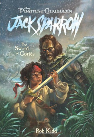 The Sword Of Cortes (Pirates Of The Caribbean: Jack Sparrow, No.4)