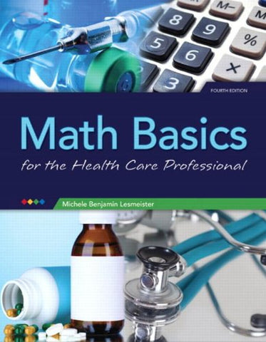 Math Basics For Health Care Professionals (4Th Edition)
