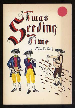 'Twas Seeding Time: A Mennonite View Of The American Revolution