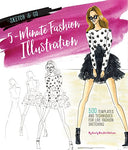 Sketch And Go: 5-Minute Fashion Illustration: 500 Templates And Techniques For Live Fashion Sketching (Sketch & Go)