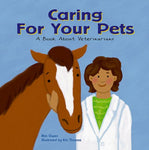 Caring For Your Pets: A Book About Veterinarians (Community Workers)