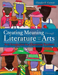 Creating Meaning Through Literature And The Arts: Arts Integration For Classroom Teachers, Enhanced Pearson Etext With Loose-Leaf Version - Access Card Package (5Th Edition)