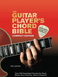 The Guitar Player'S Chord Bible: Over 500 Illustrated Chords For Rock, Blues, Soul, Country, Jazz, & Classical