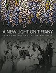 A New Light On Tiffany: Clara Driscoll And The Tiffany Girls
