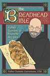 The Breadhead Bible: Father Dominic'S Favorite Recipes