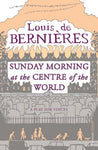 Sunday Morning At The Centre Of The World: A Play For Voices