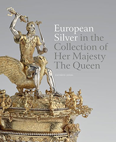 European Silver In The Collection Of Her Majesty Thequeen