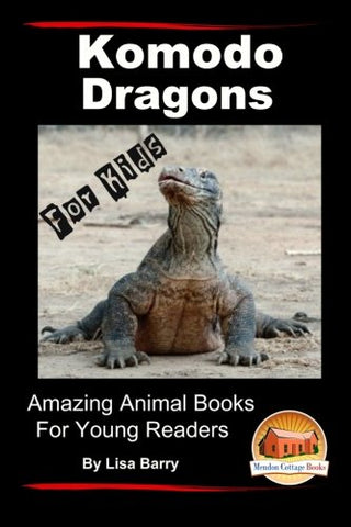 Komodo Dragons For Kids - Amazing Animal Books For Young Readers