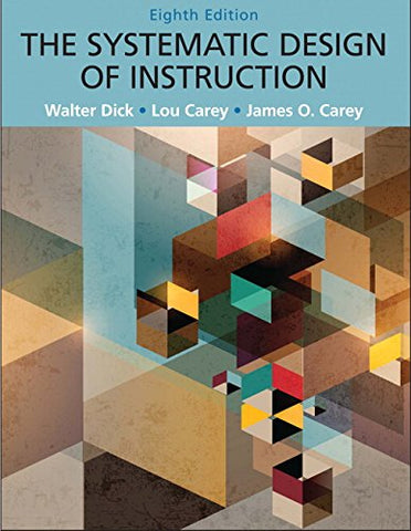 Systematic Design Of Instruction, The, Pearson Etext With Loose-Leaf Version - Access Card Package (8Th Edition)