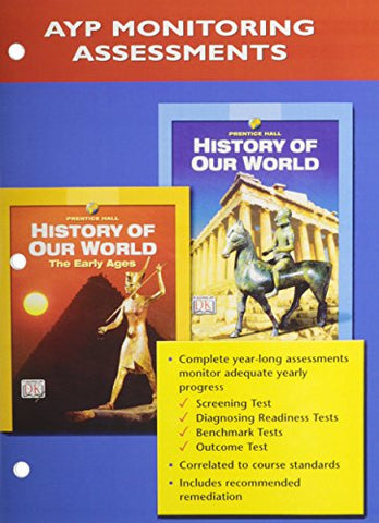 Prentice Hall History Of Our World Progress Monitoring Assessments 2005C