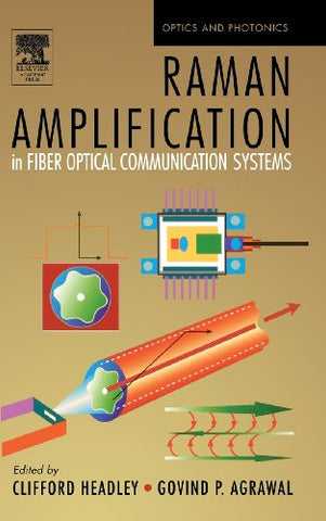 Raman Amplification In Fiber Optical Communication Systems (Optics And Photonics)