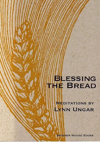 Blessing The Bread: Meditations