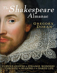 The Shakespeare Almanac: Curious Facts And Strange Wonders Through The Seasons Of The Bard'S Life