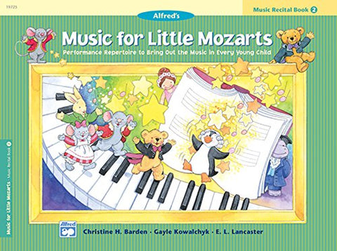 Music For Little Mozarts Recital Book, Bk 2: Performance Repertoire To Bring Out The Music In Every Young Child