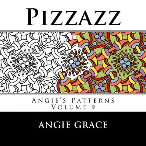 Pizzazz (Angie'S Patterns Volume 9)
