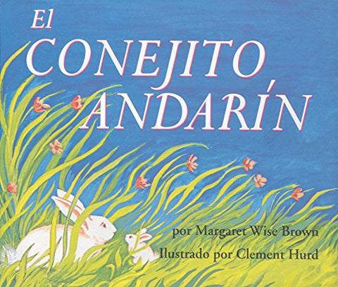 The Runaway Bunny / El Conejito Andarin (Spanish Edition)