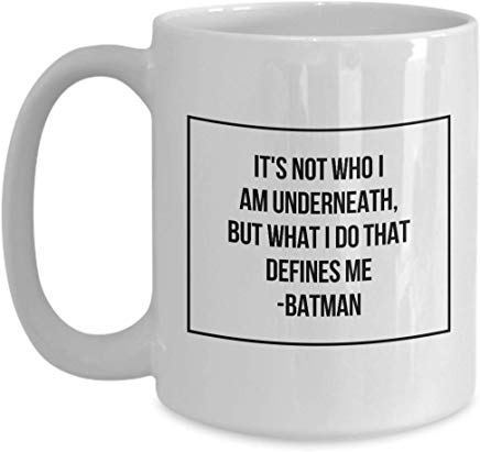 Actor Coffee Mug 15 Oz - It'S Not Who I Am Underneath, But What I Do That Defines Me. - Batman