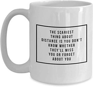 Actor Mug 15 Oz - The Scariest Thing About Distance Is You Don'T Know Whether They 'Ll Miss You Or Target About You