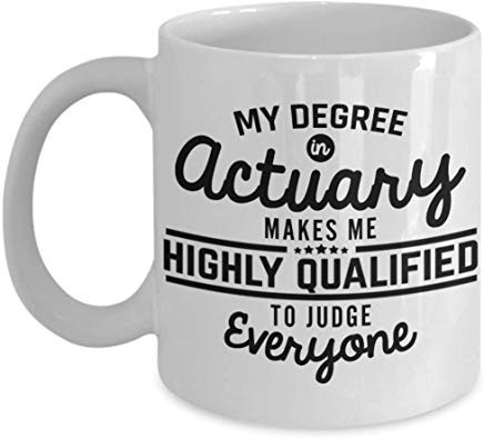 Accountant Gift Mug 11 Oz - I Became An Actuary For Money & Fame