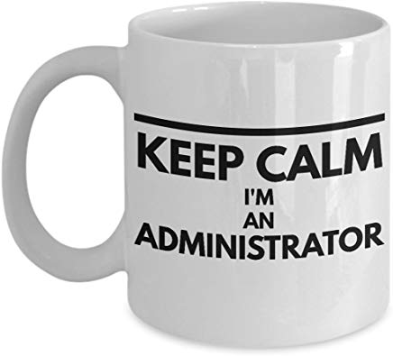 Administrator Coffee Mug 11 Oz - Keep Calm I'M An Administrator
