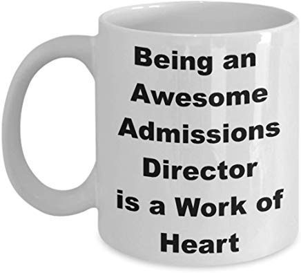 Director Mug 11 Oz - Being An Awesome Admissions Director Is A Work Of Heart