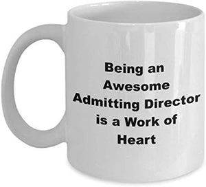 Director Mug 11 Oz - Being An Awesome Admitting Director Is A Work Of Heart