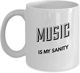 Musician Mug 11 Oz - Music Is My Sanity